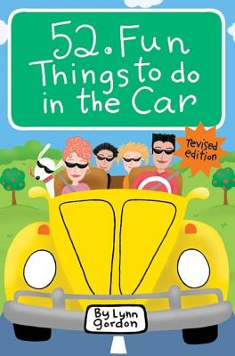 52 Fun Things to Do in the Car By Gordon, Lynn/ Synarski, Susan (ILT)/ Johnson, Karen (ILT)