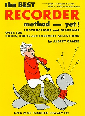 The Best Recorder Method Yet Book 1 By Gamse, Albert