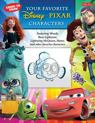 Learn to Draw Your Favorite Disney / Pixar Characters By Disney Storybook Artists (COR)